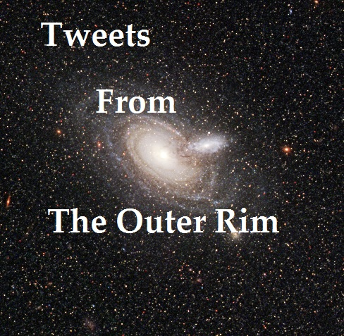 Tweets from the Outer rim