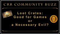 Episode 197: Loot Crates - The Good, the Bad & the Profits